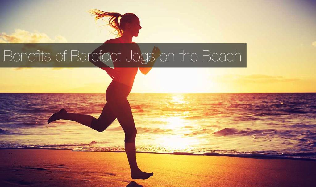 Barefoot Beach Running Benefits